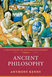 Ancient Philosophy : A New History of Western Philosophy Volume 1, Paperback