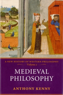 Medieval Philosophy : A New History of Western Philosophy Volume 2, Paperback