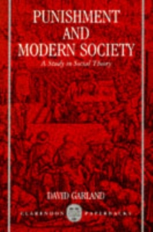 Punishment and Modern Society : A Study in Social Theory, Paperback