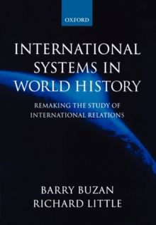 International Systems in World History : Remaking the Study of International Relations, Paperback