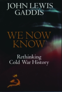We Now Know : Rethinking Cold War History, Paperback Book