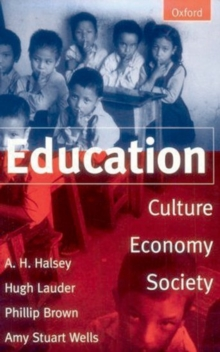 Education : Culture, Economy and Society, Paperback Book