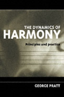 The Dynamics of Harmony : Principles and Practice, Paperback