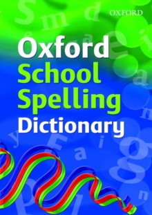 Oxford School Spelling Dictionary, Paperback
