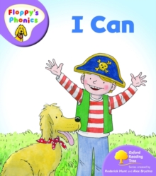 Oxford Reading Tree: Level 1+: Floppy's Phonics: I Can, Paperback