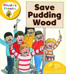 Oxford Reading Tree: Level 5: Floppy's Phonics: Save Pudding Wood, Paperback Book
