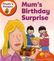 Oxford Reading Tree: Level 6: Floppy's Phonics: Mum's Birthday Surprise, Paperback
