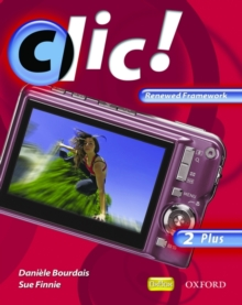 Clic!: Clic 2 Students' Book Plus Renewed Framework Edition, Paperback Book