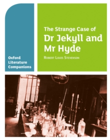 Oxford Literature Companions: The Strange Case of Dr Jekyll and Mr Hyde, Paperback