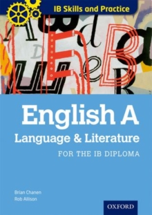 English a Language and Literature Skills and Practice: Oxford Ib Diploma Programme : For the Ib Diploma, Paperback Book
