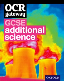 OCR Gateway GCSE Additional Science Student Book, Mixed media product