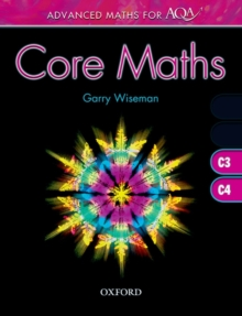Advanced Maths for AQA: Core Maths C3 + C4, Paperback Book