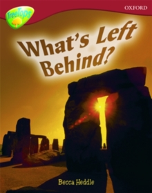 Oxford Reading Tree: Level 15: Treetops Non-Fiction: What's Left Behind?, Paperback