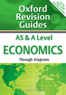 AS and A Level Economics Through Diagrams : Oxford Revision Guides, Paperback