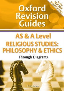 AS and A Level Religious Studies: Philosophy and Ethics Through Diagrams : Oxford Revision Guides, Paperback