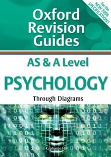 AS and A Level Psychology Through Diagrams : Oxford Revision Guides, Paperback