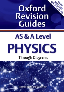 AS and A Level Physics Through Diagrams : Oxford Revision Guides, Paperback