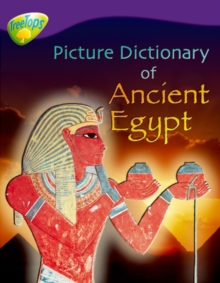 Oxford Reading Tree: Level 11: Treetops Non-Fiction: Picture Dictionary of Ancient Egypt, Paperback