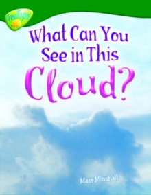 Oxford Reading Tree: Level 12: Treetops Non-Fiction: What Can You See in This Cloud?, Paperback