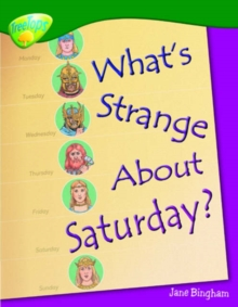 Oxford Reading Tree: Level 12: Treetops Non-Fiction: What's Strange About Saturday?, Paperback Book