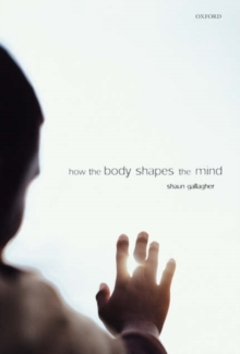 How the Body Shapes the Mind, Paperback
