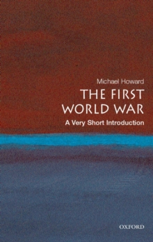 The First World War: A Very Short Introduction, Paperback
