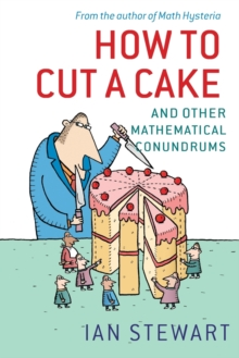 How to Cut a Cake : And Other Mathematical Conundrums, Paperback Book