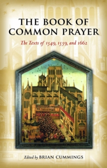The Book of Common Prayer : The Texts of 1549, 1559, and 1662, Hardback