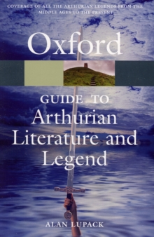 The Oxford Guide to Arthurian Literature and Legend, Paperback