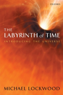 The Labyrinth of Time : Introducing the Universe, Paperback