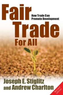 Fair Trade for All : How Trade Can Promote Development, Paperback