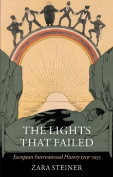 The Lights That Failed : European International History 1919-1933, Paperback