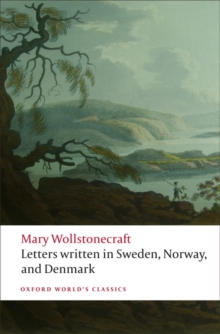 Letters Written in Sweden, Norway, and Denmark, Paperback