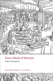 Foxe's Book of Martyrs : Select Narratives, Paperback