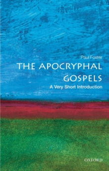 The Apocryphal Gospels: A Very Short Introduction, Paperback