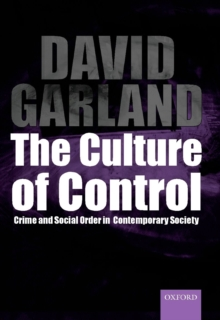The Culture of Control : Crime and Social Order in Contemporary Society, Paperback