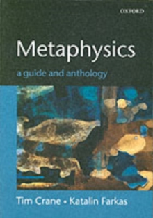 Metaphysics : A Guide and Anthology, Paperback Book