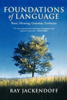 Foundations of Language : Brain, Meaning, Grammar, Evolution, Paperback Book
