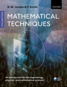 Mathematical Techniques : An Introduction for the Engineering, Physical, and Mathematical Sciences, Paperback