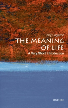 The Meaning of Life: A Very Short Introduction, Paperback Book