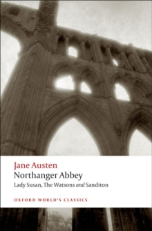 Northanger Abbey : Lady Susan ; The Watsons ; Sanditon WITH Lady Susan, Paperback Book