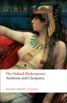 Anthony and Cleopatra: The Oxford Shakespeare, Paperback