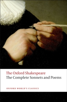 The Complete Sonnets and Poems: The Oxford Shakespeare, Paperback