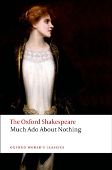 Much Ado About Nothing: the Oxford Shakespeare, Paperback