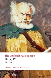 Henry IV : The Oxford Shakespeare Part I, Paperback Book