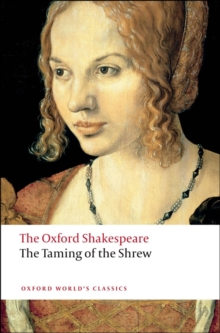 The Taming of the Shrew: The Oxford Shakespeare, Paperback