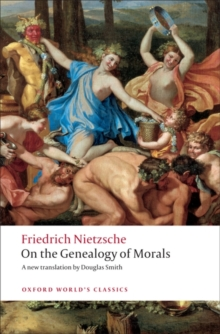 On the Genealogy of Morals : A Polemic. By Way of Clarification and Supplement to My Last Book Beyond Good and Evil, Paperback
