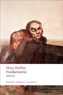 Frankenstein : Or The Modern Prometheus - The 1818 Text, Paperback Book