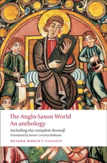 The Anglo-Saxon World : An Anthology, Paperback