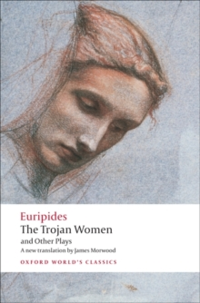 The Trojan Women and Other Plays, Paperback